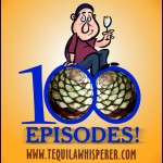 100th Episode Anniversary Show (episode 100) best extra anejo tequila reviews
